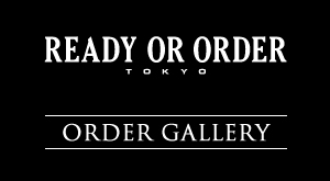 READY OR ORDER Gallery